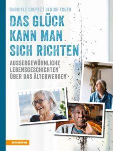 Neu: Das Glück kann man sich richten. 20 Lebensgeschichten über das Älterwerden.